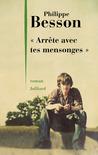 « Arrête avec tes mensonges » by Philippe Besson