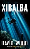Xibalba: A Dane Maddock Adventure (Dane Maddock Adventures Book 8)