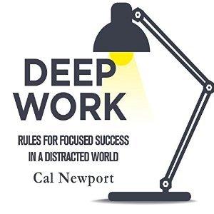 Deep Work by Cal Newport