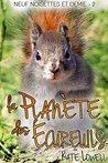 La Planète des Écureuils by Kate Lowell