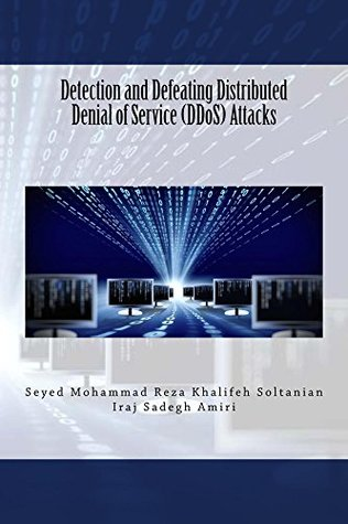 Detection and Defeating Distributed Denial of Service (DDoS) Attacks