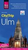 Reise Know-How CityTrip Ulm Reiseführer mit Faltplan und kostenloser Web-App
