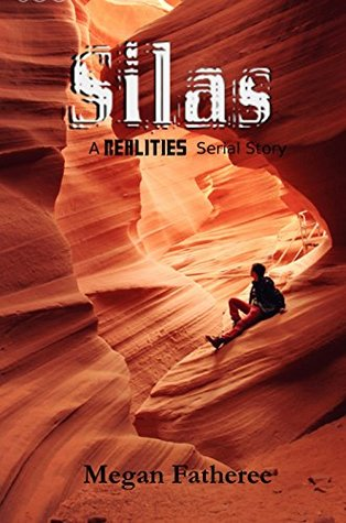 Silas: A Realities Serial Story