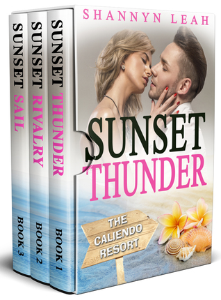 Sunset Thunder / Sunset Rivalry / Sunset Sail (The Caliendo Resort #1-3)