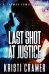Last Shot at Justice (A Thomas Family Novel #1)