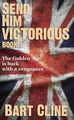 Send Him Victorious: Book 1