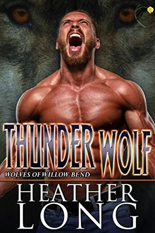 Thunder Wolf(Wolves of Willow Bend 11)