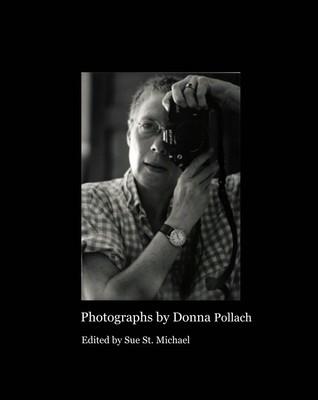 Photographs by Donna Pollach