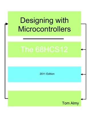 Designing with Microcontrollers -- The 68HCS12