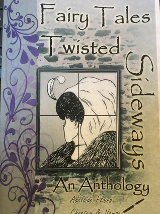 Fairy Tales Twisted Sideways An Anthology by Cindy Tomamichel