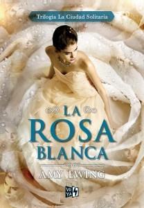 La rosa blanca (La ciudad solitaria, #2)