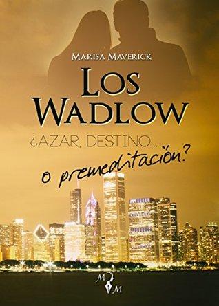 Los Wadlow I: ¿Azar, destino... o premeditación? (Saga Los Wadlow nº 1)