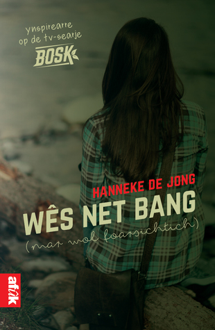 Wês net bang by Hanneke de Jong