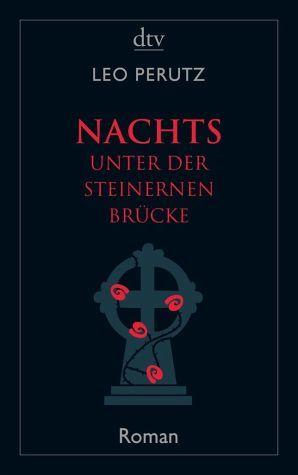 Nachts unter der steinernen Brücke: ein Roman aus dem alten Prag