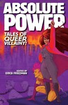 Absolute Power: Tales of Queer Villainy
