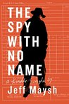 The Spy With No N...