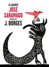 O Lagarto by José Saramago