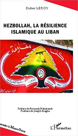 Hezbollah, la résilience islamique au Liban