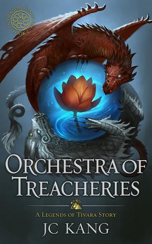 Orchestra of Treacheries (The Dragon Songs Saga #2)