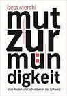 Mut zur Mündigkeit. Vom Reden und Schreiben in der Schweiz