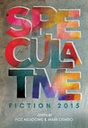 Speculative Fiction 2015: The Year's Best Online Reviews, Essays, and Commentary
