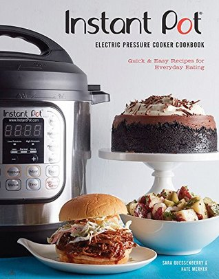 Instant Pot® Electric Pressure Cooker Cookbook (An Authorized... by Sara Quessenberry