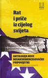 Rat i priče iz cijelog svijeta: antologija nove bosanskohercegovačke pripovijetke