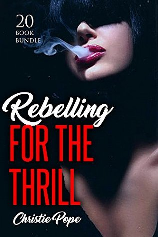 Erotica: Rebelling For The Thrill (New Adult Romance Multi Book Mega Bundle Erotic Sex Tales Taboo Box Set)(New Adult Erotica, Contemporary Coming Of Age Fantasy, Fetish)
