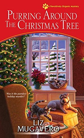 Purring around the Christmas Tree (Pawsitively Organic Mysteries, #6)