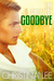 The Sweetest Goodbye by Christina  Lee