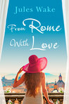 From Rome with Love by Jules Wake