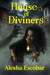 House of Diviners by Alesha Escobar
