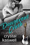 Dangerous Crush: A Rock Star Romance (Dangerous Noise Book 2)