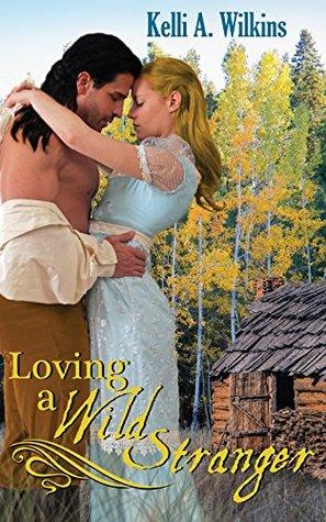 Loving a Wild Stranger: (Historical Romance)