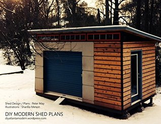 DIY Modern Shed Plans: Build your own modern shed or tiny house with ...