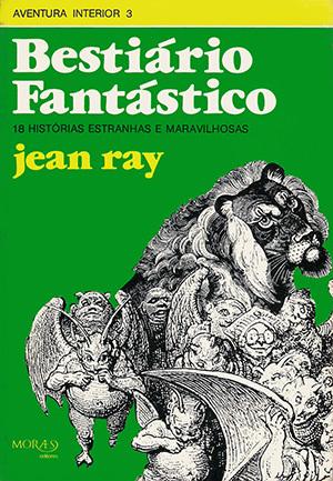 Bestiário Fantástico - 18 histórias estranhas e maravilhosas