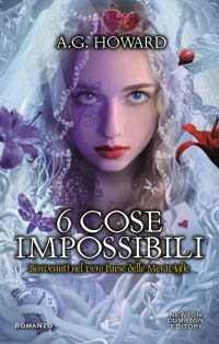A.G. Howard-6 cose impossibili