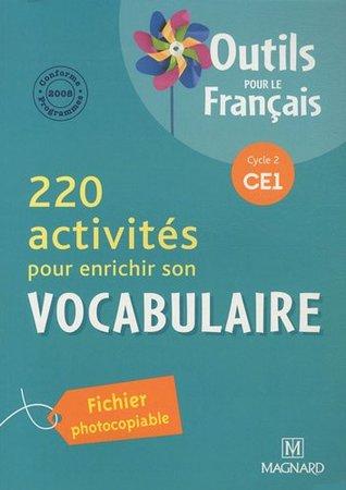 220 activites pour enrichir son vocabulaire CE1