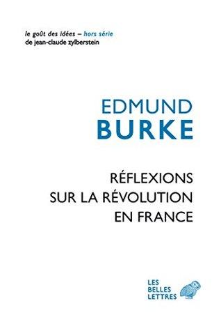 Réflexions sur la Révolution en France (Le Goût des idées t. 60)