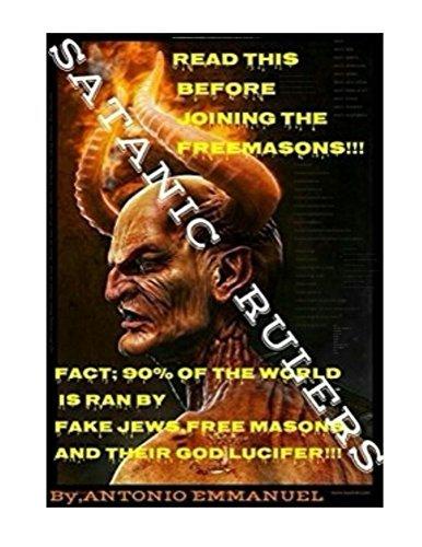 Satanic Rulers: Freemasonry ,Occult, Demonology, Exposed Secrets of Satanism, Halloween Rituals, Demons,Angels, Good Vs Evil (The Truth Series Book 2)