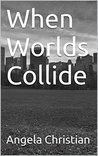 When Worlds Collide (Family Ties Book 1)
