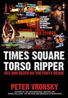 Times Square Torso Ripper: Richard Cottingham: Sex and Death on the Forty-Deuce