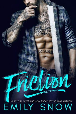 Friction by Emily Snow