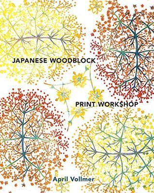 Japanese Woodblock Print Workshop A Modern Guide To The Ancient Art Of Mokuhanga
