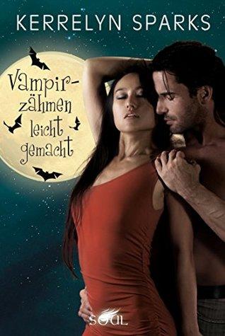 Vampirzähmen leicht gemacht: Vampirroman