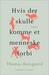 Hvis der skulle komme et menneske forbi by Thomas Korsgaard