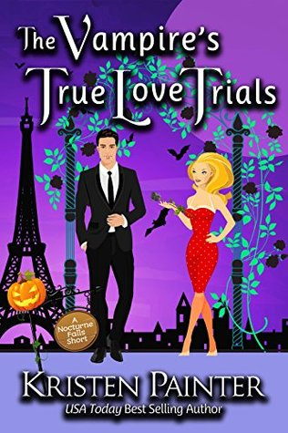 The Vampire's True Love Trials by Kristen Painter