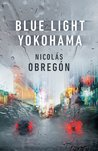 Blue Light Yokohama by Nicolás Obregón