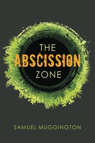 The Abscission Zone by Samuel Muggington
