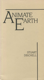 Animate Earth by Stuart Dischell